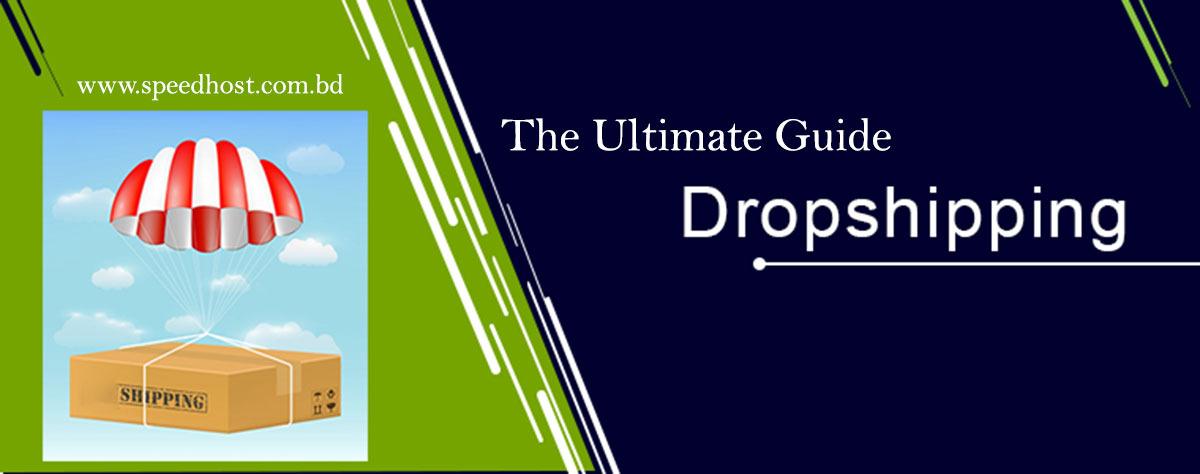 Dropshipping – The Ultimate Guide